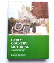 Early Country Motoring : Cars & Motorcycles In Suffolk 1896-1940 (Bridges 1995)